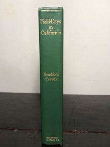 FIELD DAYS IN CALIFORNIA, Brad Torrey 1st/1st 1913, ILLUSTRATED NATURE Near Mint