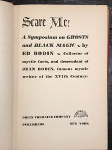 SIGNED - SCARE ME! Symposium of Ghosts & Black Magic - Ed Bodin, 1940 1st OCCULT