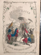 1853 - INDIAN RACES OF N. & S. AMERICA, 1st/1st C. BROWNELL - COLORED ENGRAVINGS