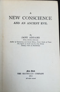 NEW CONSCIENCE ON AN ANCIENT EVIL, Jane Addams - GIRLS SLAVE TRAFFICKING 1913