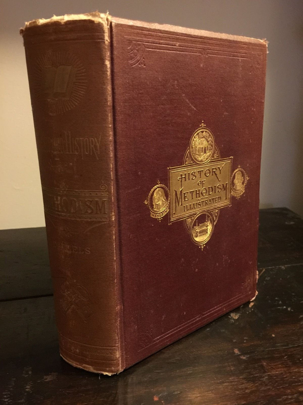 THE HISTORY OF METHODISM ILLUSTRATED Rev. W. Daniels 1879 w/ 250 Engravings Maps
