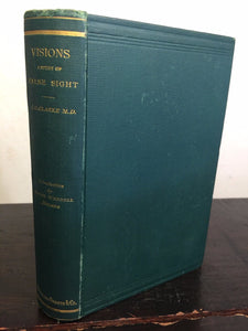 VISIONS: STUDY OF FALSE SIGHT PSEUDOPIA, E. Clarke 1st/1st 1878 Substance Abuse