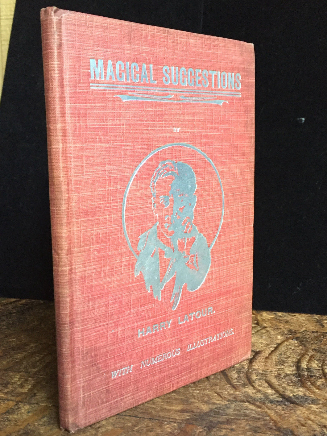 MAGICAL SUGGESTIONS by HARRY LATOUR 1st / 1st, 1921 HC, Illustrated