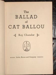 THE BALLAD OF CAT BALLOU by ROY CHANSLOR, 1st / 1st 1956 HC