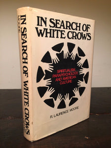 IN SEARCH OF WHITE CROWS, R.L. Moore 1st/1st 1977 HC/DJ Spiritual Parapsychology
