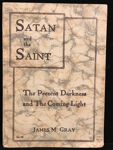SATAN & THE SAINT - James Gray 1st/1st, 1909 - ARMAGEDDON, DEMONOLOGY, OCCULT