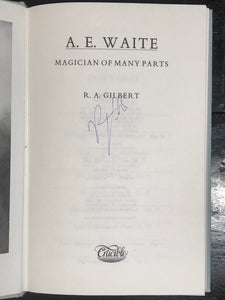 A.E. WAITE: MAGICIAN OF MANY PARTS - R.A. Gilbert - 1st Ed, 1987 - SIGNED
