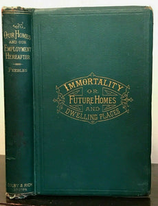 IMMORTALITY, WHAT 100 SPIRITS SAY OF THEIR DWELLING PLACES, 1882 - AFTERLIFE