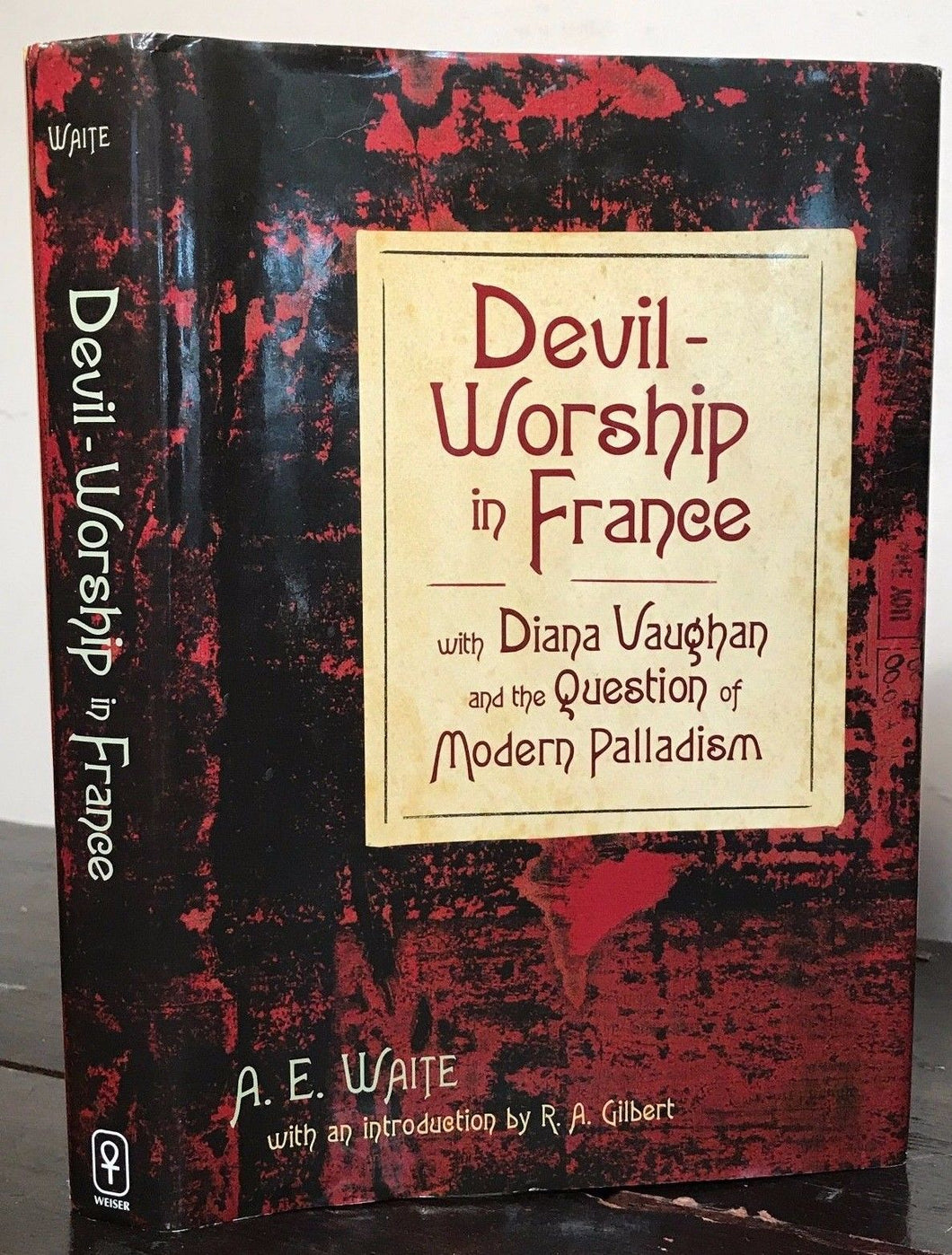 DEVIL WORSHIP IN FRANCE and the Question of Modern Palladism; A.E. Waite — SATAN