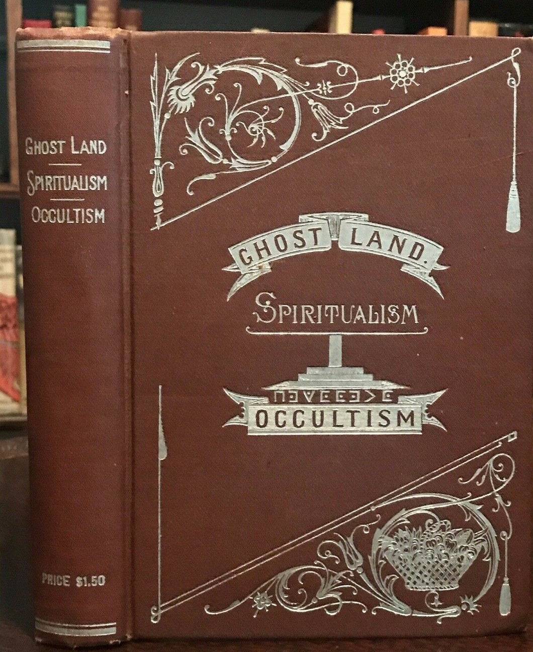 GHOST LAND or Researches into the Mysteries of Occultism - Britten, 1897 SPIRITS