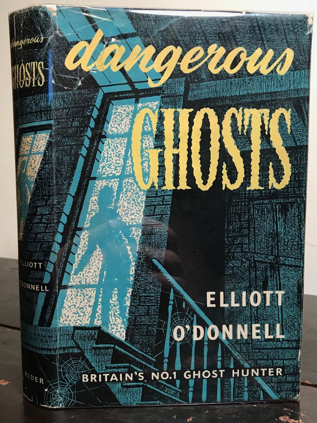 ELLIOTT O'DONNELL, DANGEROUS GHOSTS 1st/1st 1954 HC/DJ Spirits Paranormal Occult