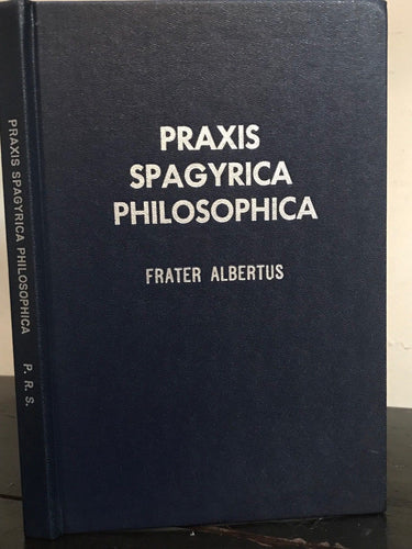 PRAXIS SPAGYRICA PHILOSOPHICA - FRATER ALBERTUS - Ltd Ed of 500, 1966 ALCHEMY