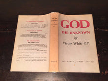 GOD THE UNKNOWN by Victor White — First Edition First Printing, 1956 HC/DJ