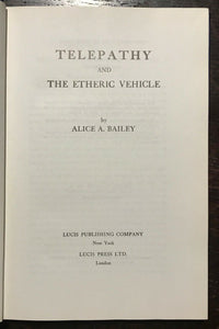 ALICE BAILEY - TELEPATHY AND THE ETHERIC VEHICLE - 1971 SOUL DEVELOPMENT PSYCHIC