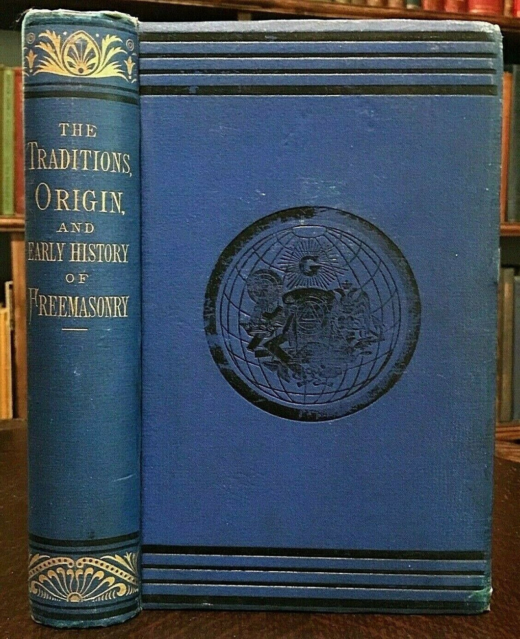 TRADITIONS, ORIGIN, EARLY HISTORY OF FREEMASONRY, 1885 MASONRY ANCIENT MYSTERIES