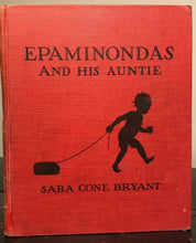 EPAMINONDAS AND HIS AUNTIE - SARA C. BRYANT, 1938 - AFRICAN AMERICAN CHILDREN'S