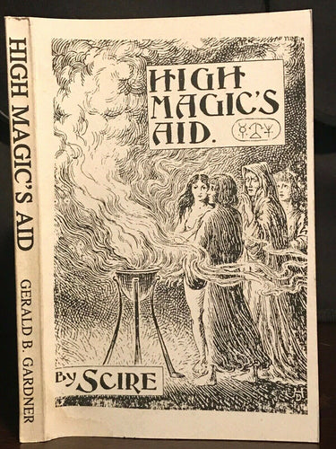 HIGH MAGIC'S AID - Scire (Gerald B. Gardner), 1996 - WICCA WITCHCRAFT PAGANISM