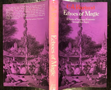 ECHOES OF MAGIC: A STUDY OF SEASONAL FESTIVALS, C.A. Burland, 1st/1st 1972 HC/DJ