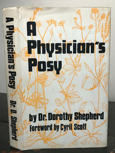 A PHYSICIAN'S POSY - DOROTHY SHEPHERD - 1st Ed 1969 - Herbal Remedies HOMEOPATHY