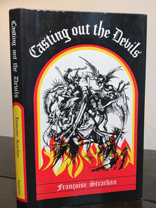 CASTING OUT THE DEVILS; F. Strachan, Stated 1st/1st 1972; HC/DJ DEMONS EXORCISM