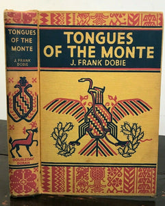 TONGUES OF THE MONTE - J. Frank Dobie 1st 1935 - American West Horseback Journey