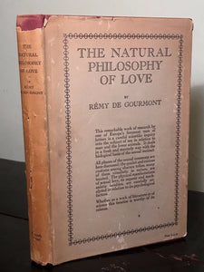 NATURAL PHILOSOPHY OF LOVE ~ Remy De Gourmont, PRIVATELY PRINTED ED. 1931 HC/DJ