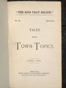 THE KISS THAT KILLED, P. Pollard - TALES FROM TOWN TOPICS QUARTERLY, June 1898
