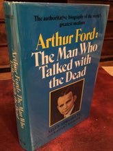 SIGNED — ARTHUR FORD: THE MAN WHO TALKED WITH THE DEAD 1ST/1ST 1973 — PSYCHICS