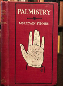 PALMISTRY OR SCIENTIFIC CHEIROMANCY - Symmes - 1st Ed, 1905 - DIVINATION OCCULT