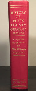 HISTORY OF BUTTS COUNTY GEORGIA 1825-1976 by Lois McMichael, 1st/1st 1978