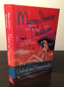 UNDEAD AND UNAPPRECIATED Mary J. Davidson 1st/1st – 2005, HC/DJ SIGNED + MINT!