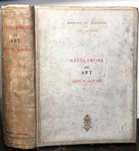NEEDLEWORK AS ART - by Lady M. Alford, 1886 - FASHION, ART, EMBROIDERY, DESIGN