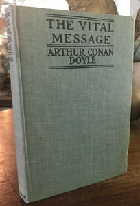 THE VITAL MESSAGE - Sir Arthur Conan Doyle - 1st 1919 SPIRITUALISM SPIRIT GHOSTS