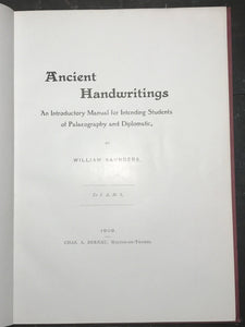 ANCIENT HANDWRITINGS: PALAEOGRAPHY MANUAL, William Saunders, 1st/1st 1909, RARE