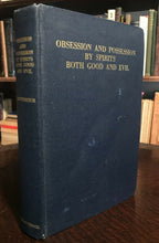 OBSESSION AND POSSESSION BY SPIRITS BOTH GOOD & EVIL - 1935, DEMONOLOGY SPIRITS