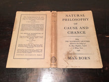 NATURAL PHILOSOPHY OF CAUSE AND CHANCE, Max Born 1st/1st 1948 HC/DJ, VERY RARE