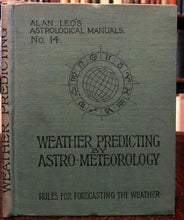 ALAN LEO - WEATHER PREDICTING BY ASTRO-METEOROLOGY, No. 14 - OCCULT ZODIAC, 1912