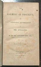 HARMONY OF PROPHECY; SCRIPTURAL ILLUSTRATIONS OF THE APOCALYPSE - Keith, 1855