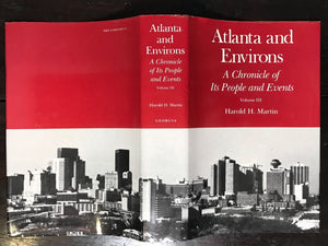 ATLANTA AND ENVIRONS Vol III by HAROLD MARTIN, 1st Ed Later Printing 1987 HC/DJ