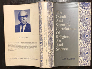 THE OCCULT AND SCIENTIFIC CORRELATIONS OF RELIGION AND ART, Taylor, 1st/1st 1968