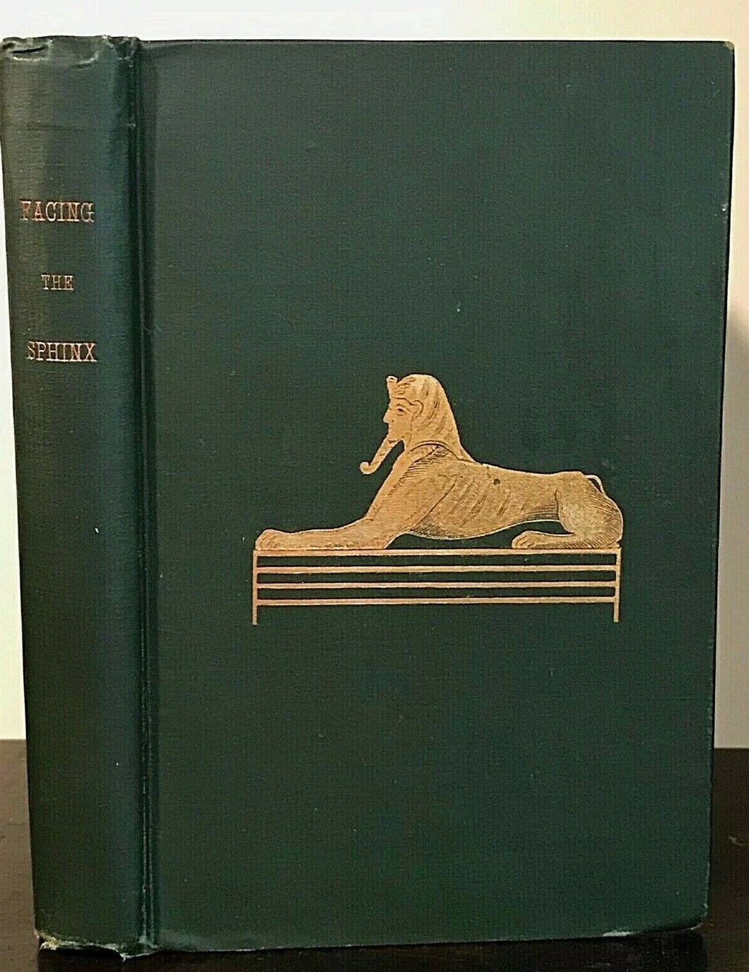 FACING THE SPHINX - Farrington, 1st 1889 - ANCIENT EGYPT GODS SYMBOLS NUMEROLOGY