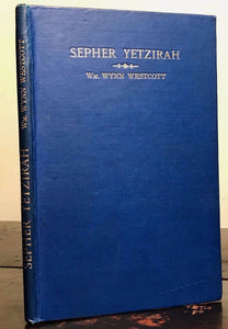 1893 - SEPHER YETZIRAH: THE BOOK OF FORMATION / KABBALAH - WILLIAM W. WESTCOTT