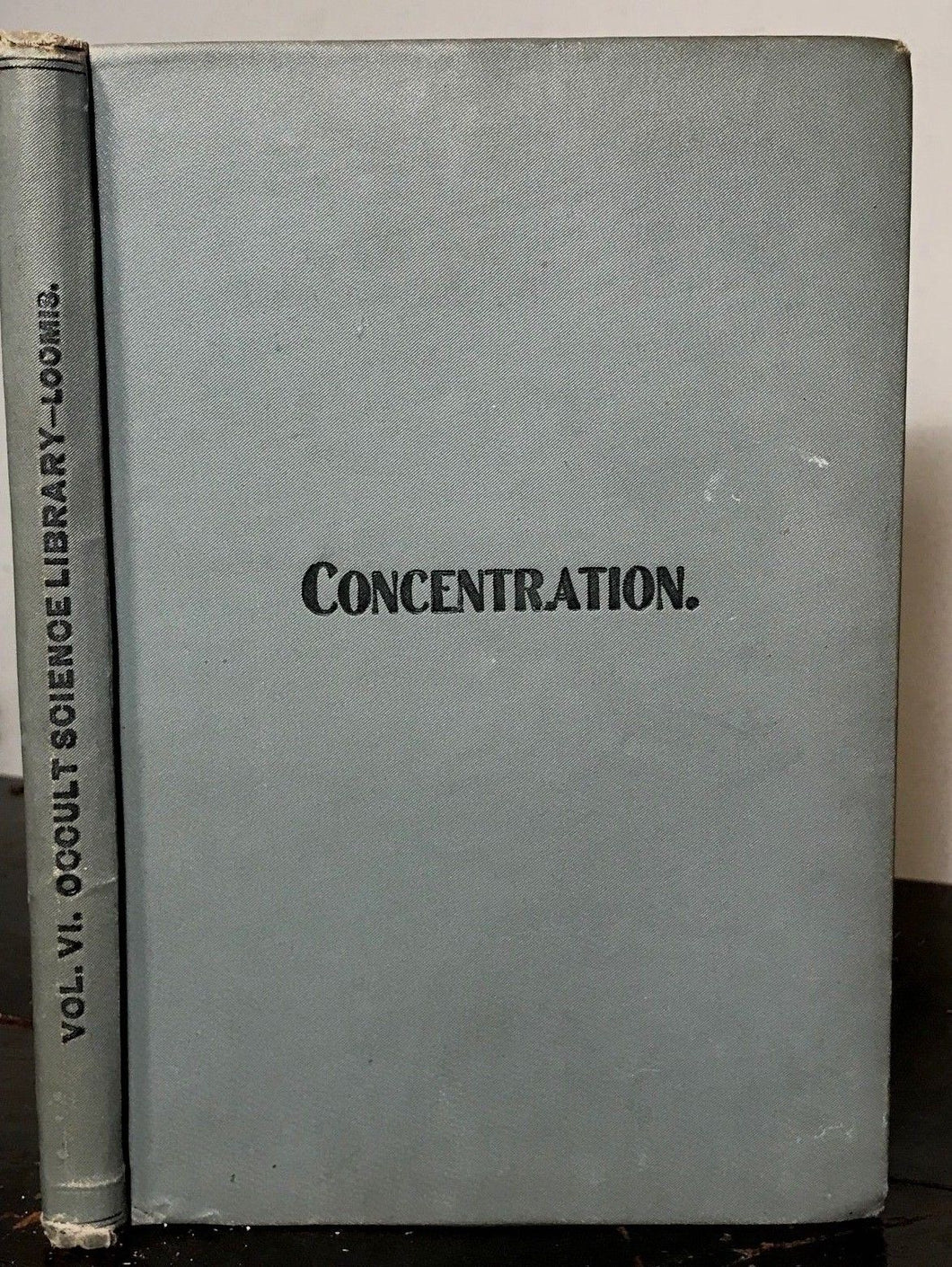 CONCENTRATION: Development of Occult Forces - Occult Science Library, LOOMIS