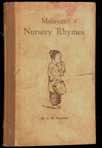 MALAYAN NURSERY RHYMES by A.W. Hamilton, 1st / 1st, 1947 HC Illustrated, SCARCE