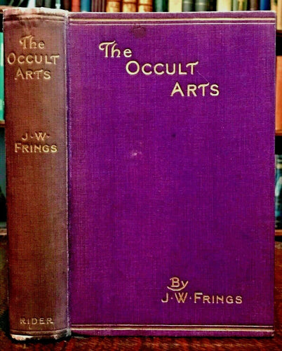 THE OCCULT ARTS - JW Frings - 1st Ed, 1913 - OCCULT DIVINATION ALCHEMY TELEPATHY