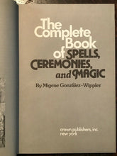 COMPLETE BOOK OF SPELLS, CEREMONIES & MAGIC - GONZALEZ-WIPPLER, 1978 GRIMOIRE