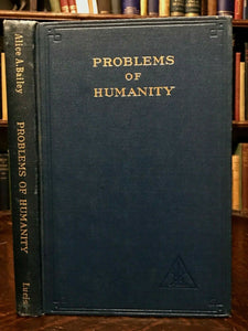 ALICE BAILEY - PROBLEMS OF HUMANITY - 1953 WORLD SOCIAL CULTURAL ISSUES SPIRIT