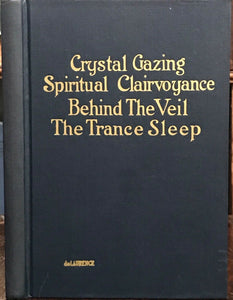 CRYSTAL GAZING & SPIRITUAL CLAIRVOYANCE - de LAURENCE, 1913 DIVINATION MAGICK