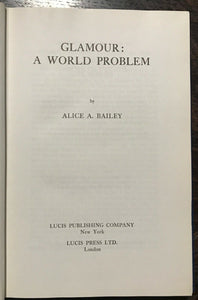 ALICE BAILEY - GLAMOUR: A WORLD PROBLEM, 1973 METAPHYSICS ASTRAL AQUARIAN SPIRIT