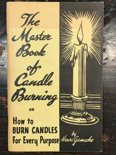 THE MASTER BOOK OF CANDLE BURNING - Gamache, 1st Ed, 1942 - MAGICK WICCA SPELLS